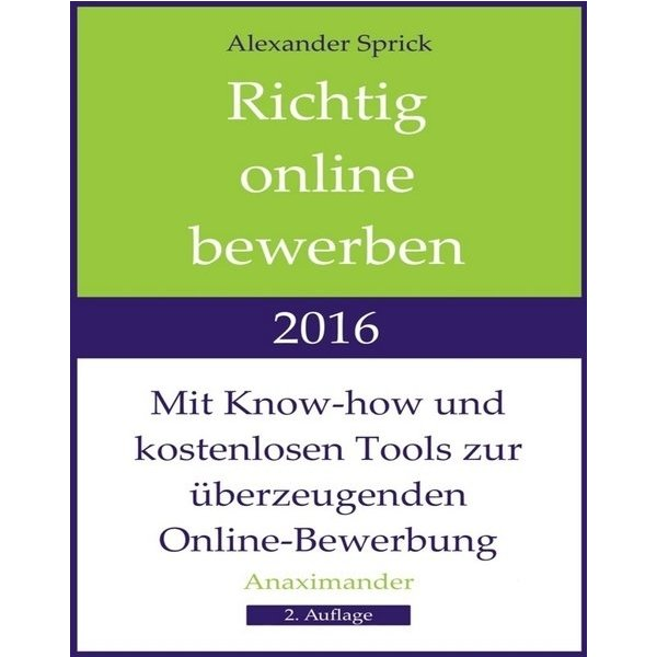 Richtig Online Bewerben 2016 Mit Know How Und Kostenlosen Tools
