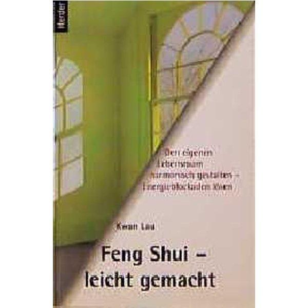 feng shui leicht gemacht den eigenen lebensraum harmonisch gestalten energieblockaden l sen. Black Bedroom Furniture Sets. Home Design Ideas