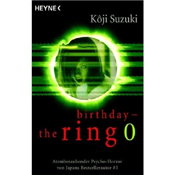 the ring 0: birthday. - Koji Suzuki, Alexandra Klepper ...