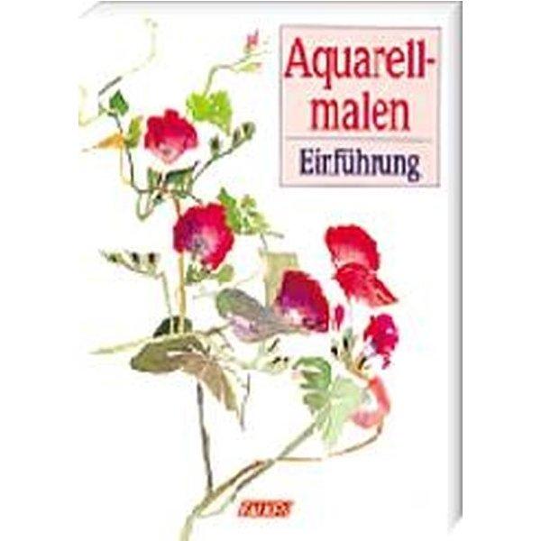 Hobby Aquarellmalen - Ingrid Schade, Axel Bru00fcck (ISBN ...