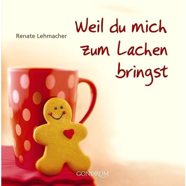 weil du mich zum lachen bringst renate lehmacher isbn. Black Bedroom Furniture Sets. Home Design Ideas