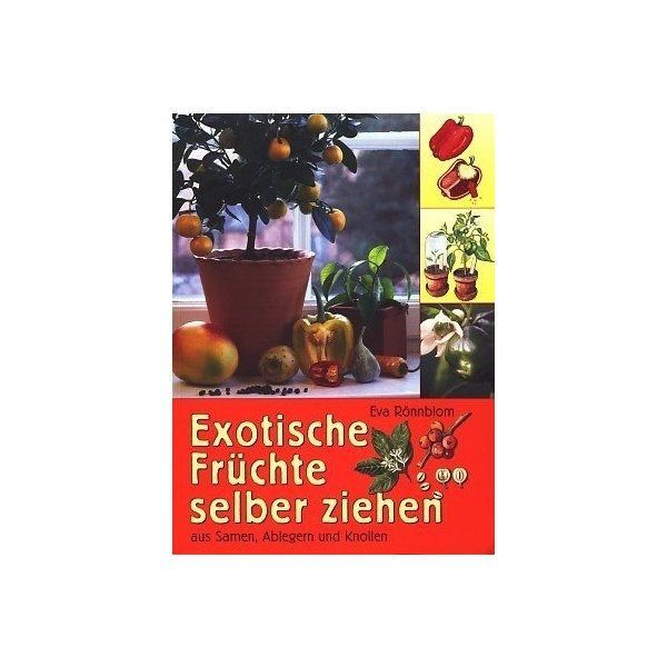 exotische fr chte selber ziehen eva r nnblom isbn 9783828916722 id 18703177. Black Bedroom Furniture Sets. Home Design Ideas