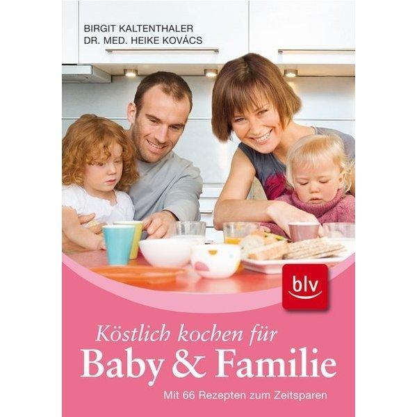 k stlich kochen f r baby und familie mit 66 rezepten zum zeitsparen birgit kaltenthaler. Black Bedroom Furniture Sets. Home Design Ideas