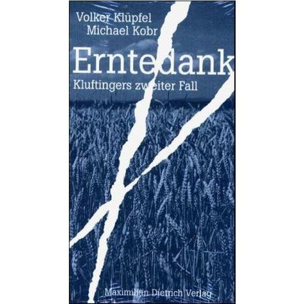Erntedank. Kommissar Kluftingers zweiter Fall - Volker Klüpfel, Michael Kobr (ISBN 9783871641480
